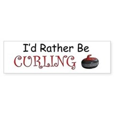 I'd Rather Be Curling Bumper Bumper Sticker
