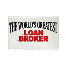 """The World's Greatest Loan Broker"" Rectangle Magne"
