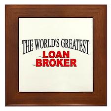 """""""The World's Greatest Loan Broker"""" Framed Tile"""