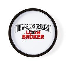 """The World's Greatest Loan Broker"" Wall Clock"