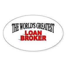 """The World's Greatest Loan Broker"" Oval Decal"