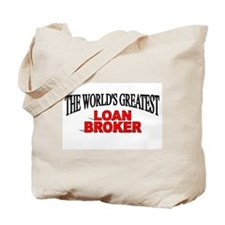 """The World's Greatest Loan Broker"" Tote Bag"
