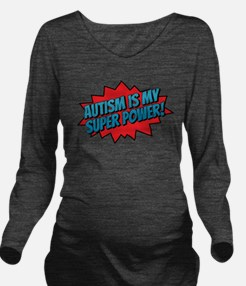 Autism is my Super P Long Sleeve Maternity T-Shirt