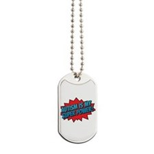 Autism is my Super Power! Dog Tags