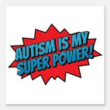 "Autism is my Super Power Square Car Magnet 3"" x 3"""