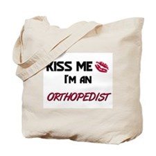 Kiss Me I'm a ORTHOPEDIST Tote Bag