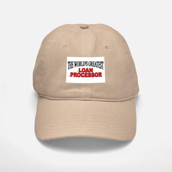 """The World's Greatest Loan Processor"" Baseball Baseball Cap"