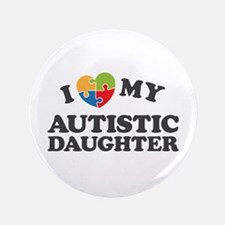 Love My Autistic Daughter Button