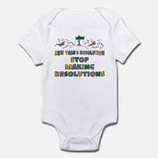 Stop Making Resolutions Infant Bodysuit