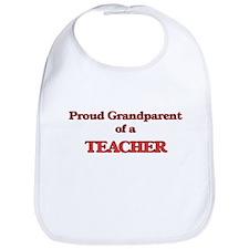 Proud Grandparent of a Teacher Bib