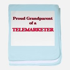 Proud Grandparent of a Telemarketer baby blanket