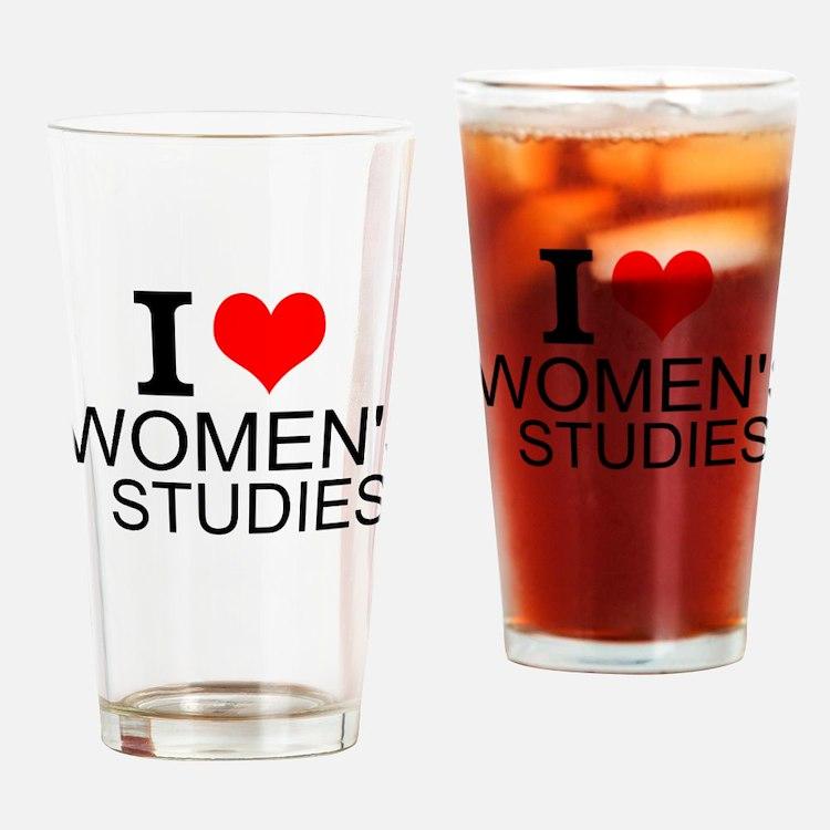 I Love Women's Studies Drinking Glass