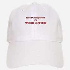 Proud Grandparent of a Wood Cutter Baseball Baseball Cap