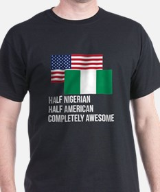 Half Nigerian Completely Awesome T-Shirt