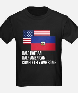 Half Haitian Completely Awesome T-Shirt