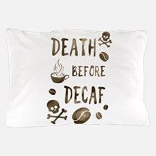 death before decaf Pillow Case