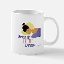 A Little Dream Mugs