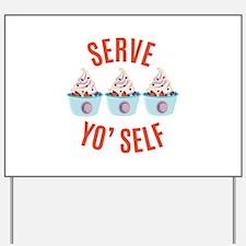 Serve Yoself Yard Sign
