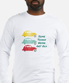 Never Get Old Long Sleeve T-Shirt