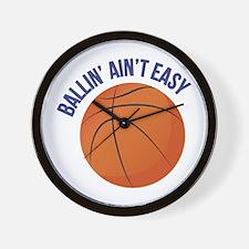 Ballin Aint Easy Wall Clock
