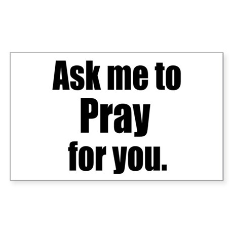 Ask Me to Pray for You Rectangle Sticker