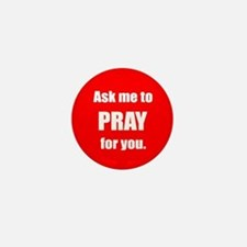 Ask Me to Pray for You Mini Button