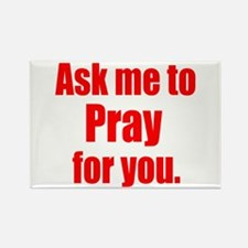 Ask Me to Pray for You Rectangle Magnet