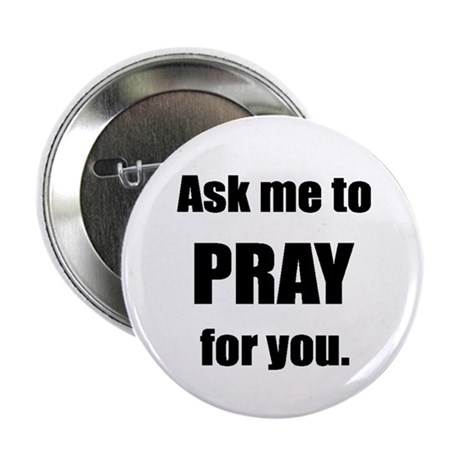 "Ask Me to Pray for You 2.25"" Button (10 pack)"