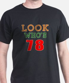 Look Who's 78 T-Shirt