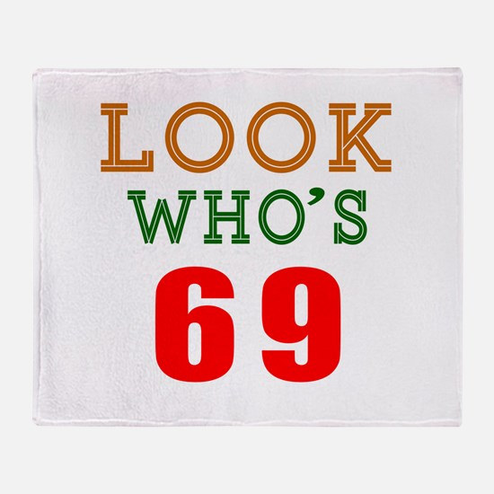 Look Who's 69 Throw Blanket