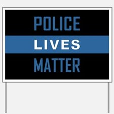 POLICE LIVES MATTER Yard Sign
