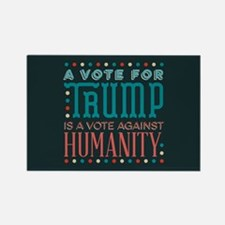 Trump a Vote Against Humanity Magnets