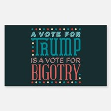 Trump a Vote for Bigotry Decal