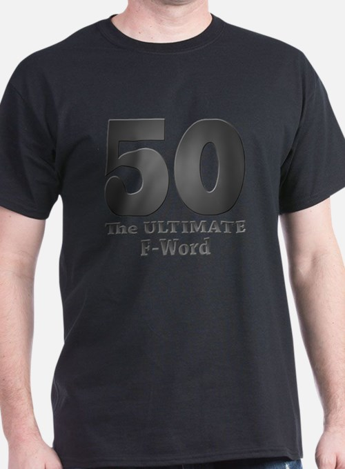 Cute 50 the ultimate f word T-Shirt