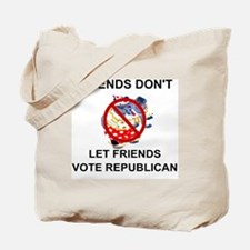 Cute Friends don%27t let friends vote republican Tote Bag