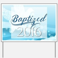 Baptized 2016 Yard Sign