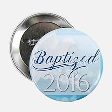 """Baptized 2016 2.25"""" Button"""