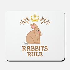 Rabbits Rule Mousepad