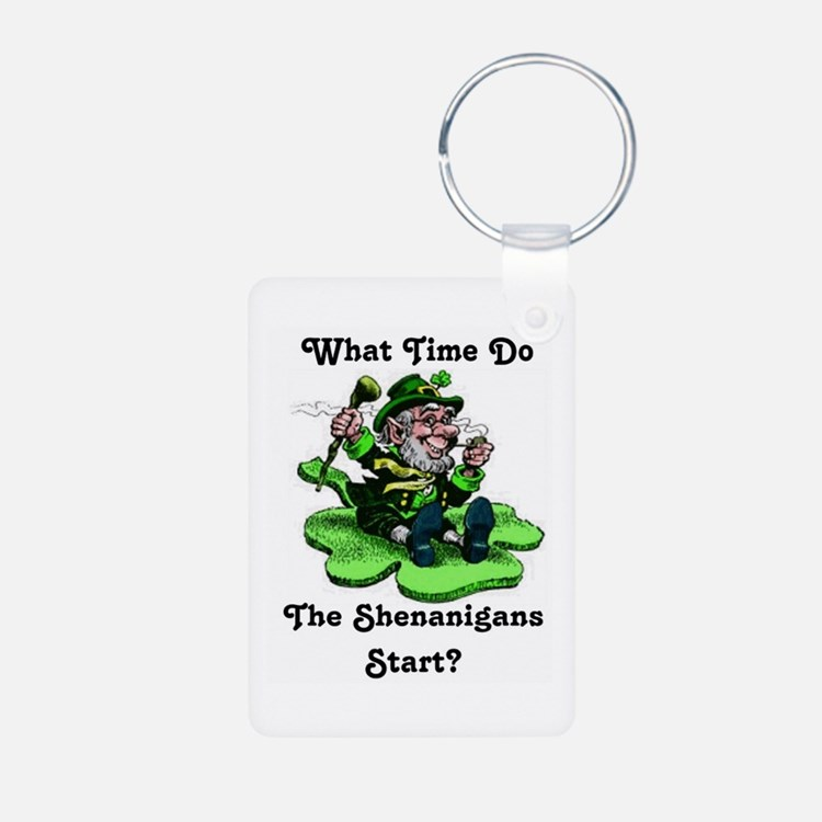 What Time Do The Shenanigans Start? Keychains
