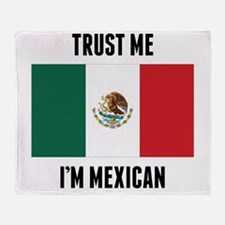 Trust Me I'm Mexican Throw Blanket