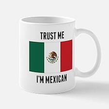 Trust Me I'm Mexican Mugs