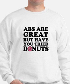 Abs are great but have you tried Donuts Sweatshirt