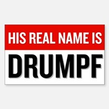 His Real Name Is Drumpf Decal