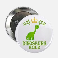 "Dinosaurs Rule 2.25"" Button"