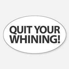 Quit Whining! Decal