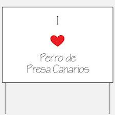 I love Perro de Presa Canarios Yard Sign