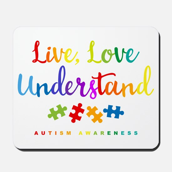 Live Love Understand Mousepad