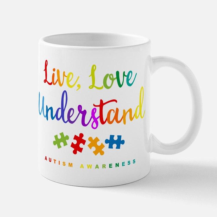 Live Love Understand Mug