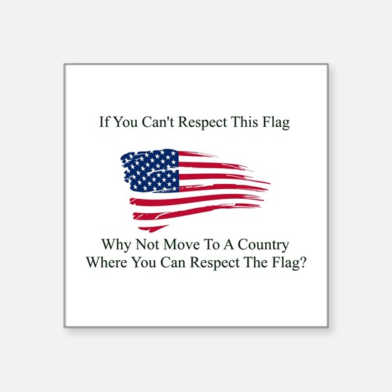 "Respect The Flag Square Sticker 3"" X 3"""