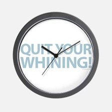 Quit Whining Blue Wall Clock
